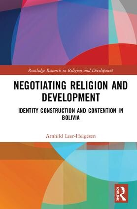 Omslaget på boken Negotiating Religion and Development, Identity and Contention in Bolivia